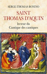 Serge-Thomas Bonino - Saint Thomas d'Aquin lecteur du Cantiques des cantiques.
