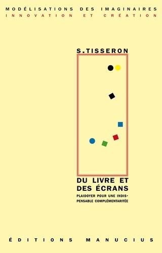Serge Tisseron - Du livre et des écrans - Plaidoyer pour une indispensable complémentarité.