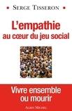 Serge Tisseron - L'empathie au coeur du jeu social.