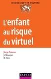 Serge Tisseron et Sylvain Missonnier - L'enfant au risque du virtuel.