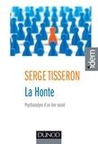 Serge Tisseron - La honte - 3e éd. - Psychanalyse d'un lien social.