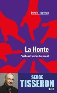 Serge Tisseron - La honte - Psychanalyse d'un lien social.