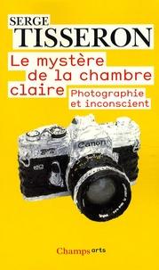 Serge Tisseron - Le mystère de la chambre claire - Photographie et inconscient.