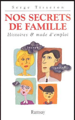 Serge Tisseron - Nos secrets de famille.