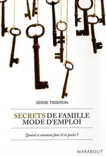 Serge Tisseron - Secrets de famille mode d'emploi.