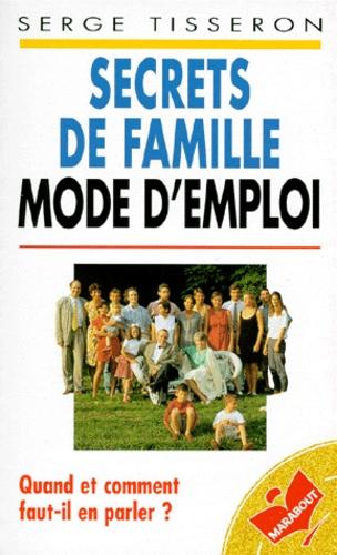 Serge Tisseron - Secrets de famille - Mode d'emploi.