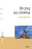 Serge Tisseron - Un psy au cinéma.