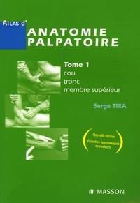 Deedr.fr Atlas d'anatomie palpatoire - Tome 1, Cou, tronc, membre supérieur ; Investigation manuelle de surface Image