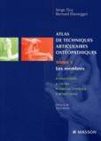 Serge Tixa et Bernard Ebenegger - Atlas de techniques articulaires ostéopathiques - Tome 1, Les membres.