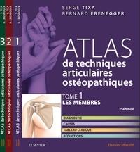 Serge Tixa et Bernard Ebenegger - Atlas de techniques articulaires ostéopathiques - 3 volumes.