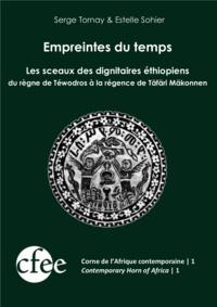 Serge Tornay et Estelle Sohier - Empreintes du temps - Les sceaux des dignitaires éthiopiens du règne de Téwodros à la régence de Täfäri Mäkonnen.