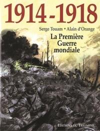 Serge Touam et Alain d' Orange - 1914-1918, la Première Guerre mondiale.