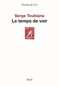 Serge Toubiana - Le temps de voir.