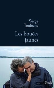 Télécharger des ebooks gratuits au Portugal Les bouées jaunes PDF ePub 9782234084810 (Litterature Francaise) par Serge Toubiana