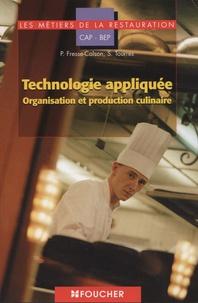 Serge Tourres et P Fresse-Colson - Technologie appliquée CAP-BEP - Organisation et production culinaire.