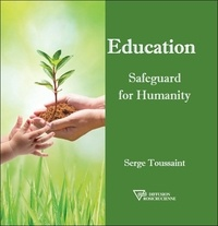Education- Safeguard for Humanity - Serge Toussaint |