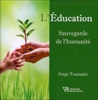 L'éducation, sauvegarde de l'humanité - Serge Toussaint |