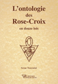 Serge Toussaint - L'ontologie des Rose-Croix.