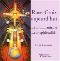 Les Rose-Croix aujourdhui - Leur humanisme, leur spiritualité.pdf