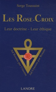 Deedr.fr Les Rose-Croix - Leur doctrine, leur éthique Image