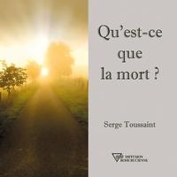 Serge Toussaint - Qu'est-ce que la mort ?.