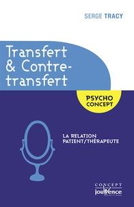 Serge Tracy - Transfert et contre-transfert - La relation patient/thérapeute.