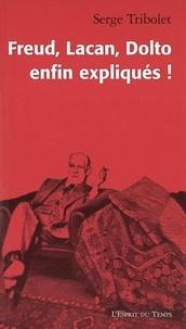 Serge Tribolet - Freud, Lacan, Dolto enfin expliqués !.