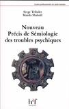 Serge Tribolet et Mazda Shahidi - Nouveau précis de sémiologie des troubles psychiques.
