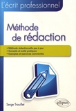 Serge Trouillet - L'écrit professionnel : méthode de rédaction - Comment rédiger avec pertinence un écrit professionnel.