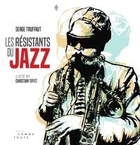 Serge Truffaut - Les résistants du jazz.