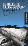 Serge Vacher - Le blues de l'équarrisseur.