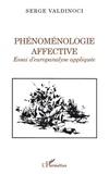 Serge Valdinoci - Phénoménologie affective - Essai d'europanalyse appliquée.