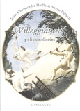 Serge Valetti et Jean-Christophe Bailly - Villeggiatura - Polichinelleries à partir de cent quatre dessins de Giandomenico Tiepolo.