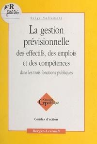 Serge Vallemont - La gestion prévisionnelle des effectifs, des emplois et des compétences dans les trois fonctions publiques.