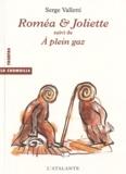 Serge Valletti - Roméa & Joliette suivi de A plein gaz.