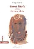 Serge Valletti - Saint Elvis - Suivi de Carton plein.