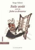 Serge Valletti - Sale août - Suivi de John a-dreams.