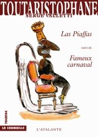 Serge Valletti - Toutaristophane - Tome 3, Las Piaffas suivi de Fameux carnaval.