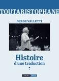 Serge Valletti - Toutaristophane - Histoire d'une traduction.