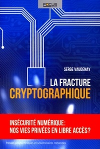 Serge Vaudenay - La fracture cryptographique.