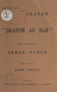 "Serge Veber - Adolphe Osso présente Dranem dans ""Dranem au bar"" - Sketch cinématographique."