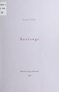 Serge Velay - Boulange.