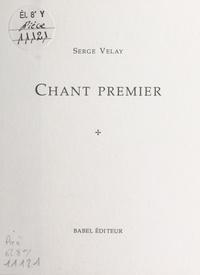 Serge Velay - Chant premier.