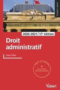 Serge Velley - Droit administratif 2020/2021 - Tout le cours et des conseils méthodologiques à jour des dernières réformes.