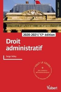 Serge Velley - Droit administratif - Tout le cours et des conseils méthodologiques à jour des dernières réformes.