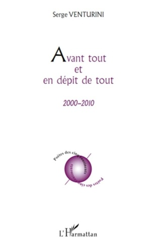Serge Venturini - Avant tout et en dépit de tout - 2000 - 2010.