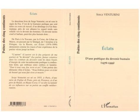 Serge Venturini - Eclats - d'une poetique du devenir humain (1976-1999).
