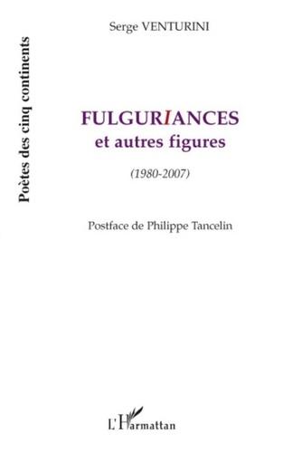 Serge Venturini - Fulguriances et autres figures - (1980-2007).