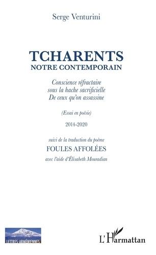 Serge Venturini - Tcharents notre contemporain - Conscience réfractaire sous la hache sacrificielle de ceux qu'on assassine suivi de la traduction du poème Foules affolées.