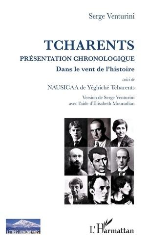 Serge Venturini - Tcharents - Présentation chronologique - Dans le vent de l'histoire, suivi de Nausicaa.